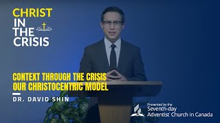 Context Through the Crisis, Our Christocentric Model