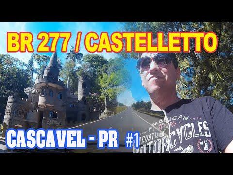 CASCAVEL - PR #1| De Foz a Cascavel * BR 277 e Castelletto * | VIVO TURISTANDO