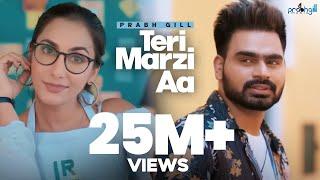 Prabh Gill - Teri Marzi Aa - Latest Punjabi Songs - YouTube
