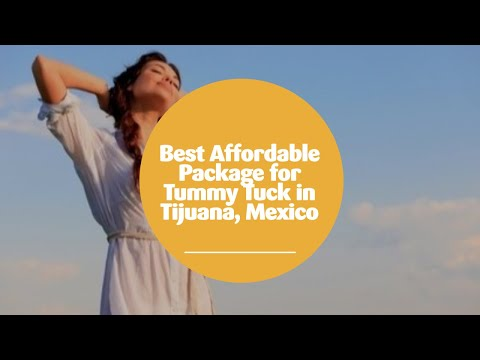 Best Affordable Package for Tummy Tuck in Tijuana, Mexico