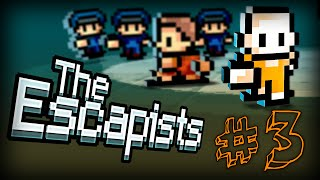 The Escapists Ep. 3 [Messin Around]