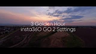 3 FPV Golden Hour Settings for the Filterless insta360 GO2 RAW Edit