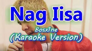 Bosx1ne - Nag iisa (Karaoke)