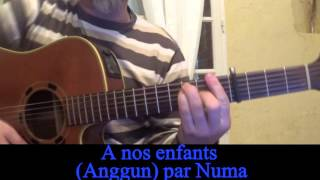 A nos enfants (Anggun) reprise à la guitare