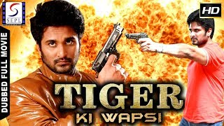 Tiger Ki Wapsi - South Indian Super Dubbed Action Film - Latest HD Movie 2018