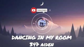 Dancing in My Room 8D | 347aidan | Cerfee