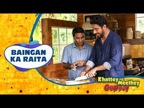 , title : 'Baingan Ka Raita Bhi Banta Hai? | Episode 7 | Khattey Meethey Guppey with Ranveer Brar