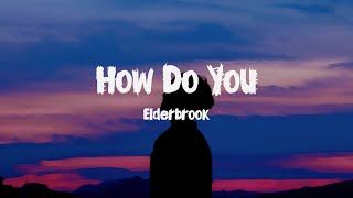 Elderbrook   How Do You (Lyrics)
