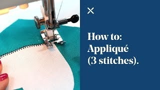 How To: Appliqué (3 Different Stitches)