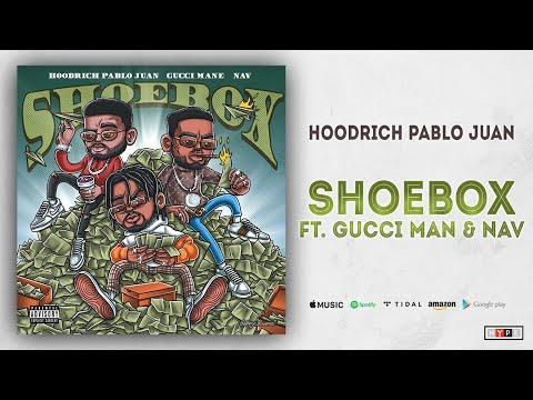 "Hoodrich Pablo Juan – ""Shoebox"" Ft Gucci Mane & NAV"