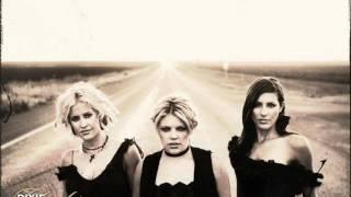Dixie Chicks - I Believe In Love