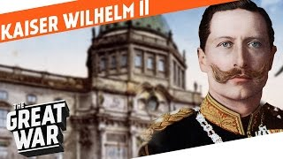 Kaiser Wilhelm II - The Last German Emperor I WHO DID WHAT IN WW1?