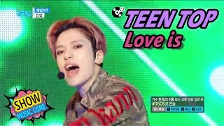 [HOT] TEEN TOP - Love is?, 틴탑 - 재밌어? Show Music core 20170429
