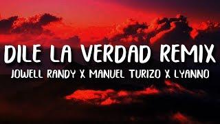 Jowell & Randy Manuel Turizo Lyanno  Dile La Verdad Remix Letra