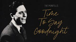 The Martells (Ivor Raymonde) - Time To Say Goodnight (Official Audio)