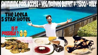 A Day in The Leela Ambience | swimming + veg/non-veg buffet in DELHI | only @rs1499/-😱