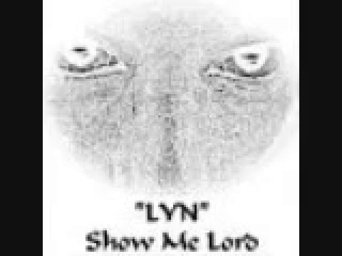 Lyn (The Diva Lyn) - Show Me Lord