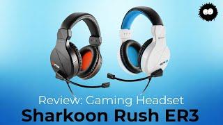 Günstige Gaming Headsets Teil 1 v. 3: Sharkoon Rush ER3