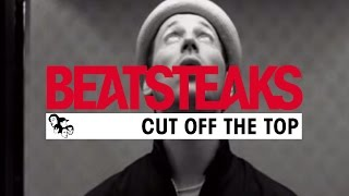 Beatsteaks - Cut Off The Top (Official Video)