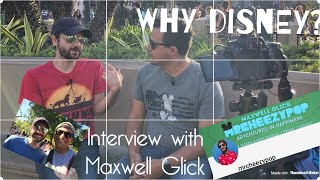 Why Disney? Interview with Maxwell Glick
