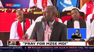 Deputy President Ruto urges the church to keep praying for Mzee Moi and the country