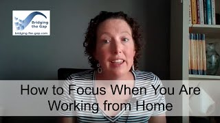 How to Focus When You Are Working from Home