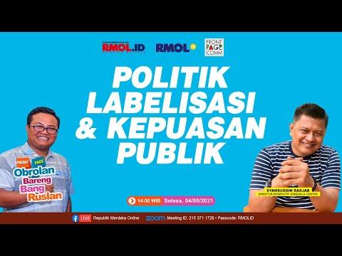Obrolan Bareng Bang Ruslan • Politik Labelisasi & Kepuasan Publik