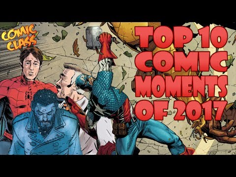 Top 10 Comic Book Moments of 2017 - Comic Class