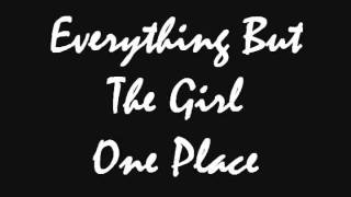 Everything But The Girl - One Place