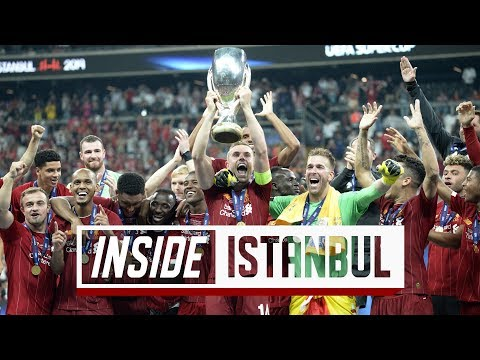 Inside Istanbul: Liverpool vs Chelsea | Mane double & the Reds win the Super Cup on penalties