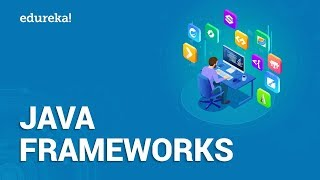 Top 10 Java Frameworks | Spring, Hibernate, Struts, GWT,JSF | Java Certification Training | Edureka