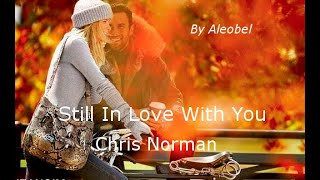 Still In Love With You ♥ Chris Norman ~ Lyrics
