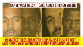 Kanye West CALLED OUT for NOT SUPPORTING CHICAGO YOUTH Amidst Drake Pusha T Beef | Rhymfest Reports