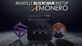 Nashville Blockchain Meetup - My Monero