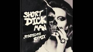 20 Fingers - Short Dick Man (Syndicate Remix)