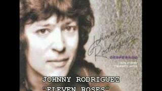 JOHNNY RODRIGUEZ ELEVEN ROSES