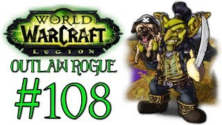 World Of Warcraft: Legion - Outlaw Rogue | Let's Play Ep.108 | Rescue Vanthir! [Wretch Plays]