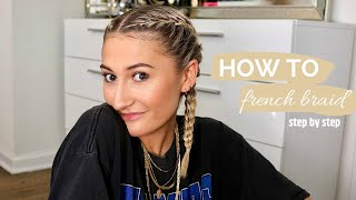 HOW TO FRENCH BRAID YOUR OWN HAIR: STEP BY STEP | Cece Giglio