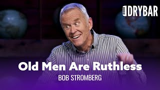 Old Men Have No Mercy. Bob Stromberg - Full Special
