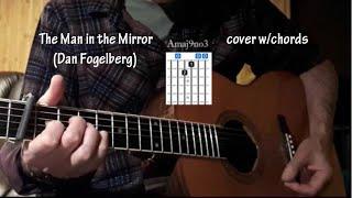 Dan Fogelberg The Man In The Mirror - guitar chords