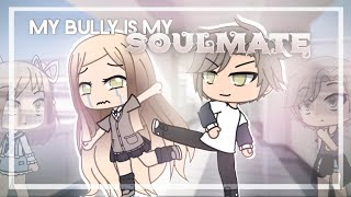 My Bully Is My Soulmate | Gacha Life Mini Movie | GLMM