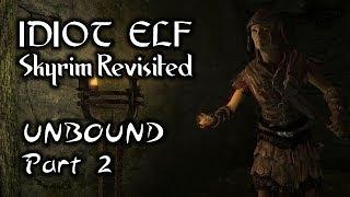 Skyrim Revisited - 005 - Unbound - Part 2