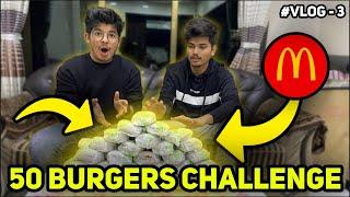EATING 50 MCD BURGERS CHALLENGE GONE COMPLETELY WRONG || (IMPOSSIBLE) || TSG VLOG-3