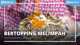 Nikmati Bubur Ayam Topping Melimpah di Jakarta Barat, Kuliner Enak dan Sangat Populer