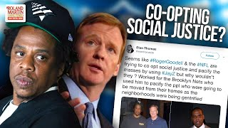 Backlash! Jay-Z, Roger Goodell & The NFL's Attempt To Co-Opt Social Justice Seems To Backfire On All