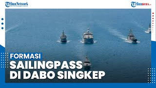 Melihat Formasi Sailing Pass Latopsratmin 2021 Di Perairan Dabo Singkep