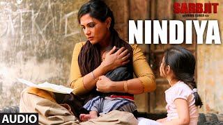 Arijit Singh : NINDIYA Full Song | SARBJIT | Aishwarya Rai Bachchan, Randeep Hooda, Richa Chadda