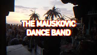 The Mauskovic Dance Band   Down In The Basement Live, Woodstock 2018