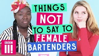 Things Not To Say To Female Bartenders