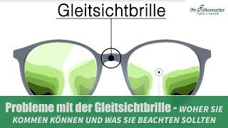 Probleme mit der Gleitsichtbrille WOHER SIE KOMMEN KÖNNEN UND WAS SIE BEACHTEN SOLLTEN